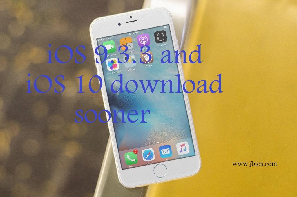 iOS 9.3.3 and iOS 10